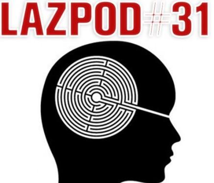 Listen: Lazpod 31