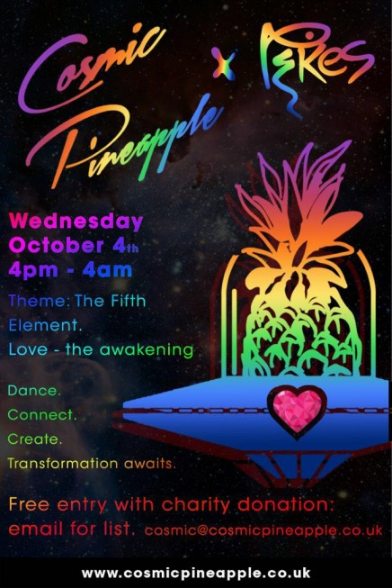 Cosmic Pineapple at Pikes, Ibiza October 4th  – We enter the Fifth Element: LOVE – The Awakening